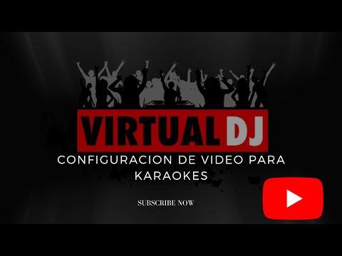 karaoke y virtual d j(configuracion de video)
