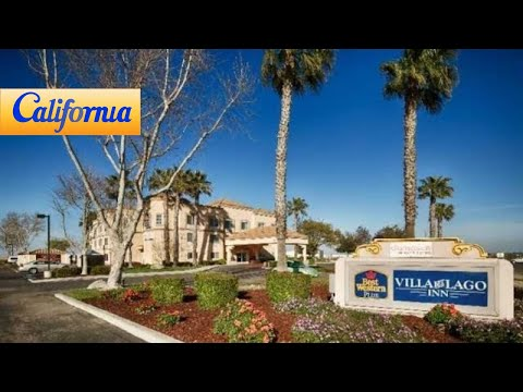 Best Western PLUS Villa del Lago Inn, Patterson Hotels – California