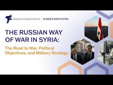 The Russian Way of War in Syria: The Road to War, Political Objectives, and Military Strategy