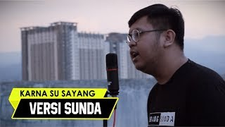 Near - Karna Su Sayang [Versi Sunda] (Cover by Abdul)
