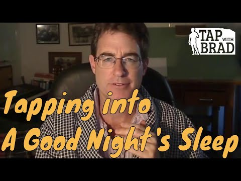 Tapping into a Good Night's Sleep (Insomnia) - EFT with Brad Yates
