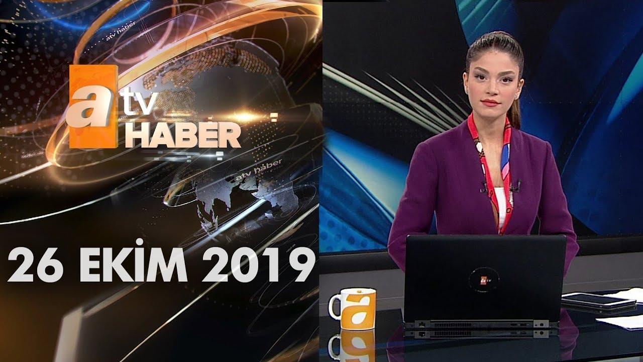 Atv Ana Haber | 26 Ekim 2019