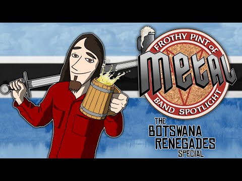 Botswana Renegades Special - FROTHY PINT OF METAL