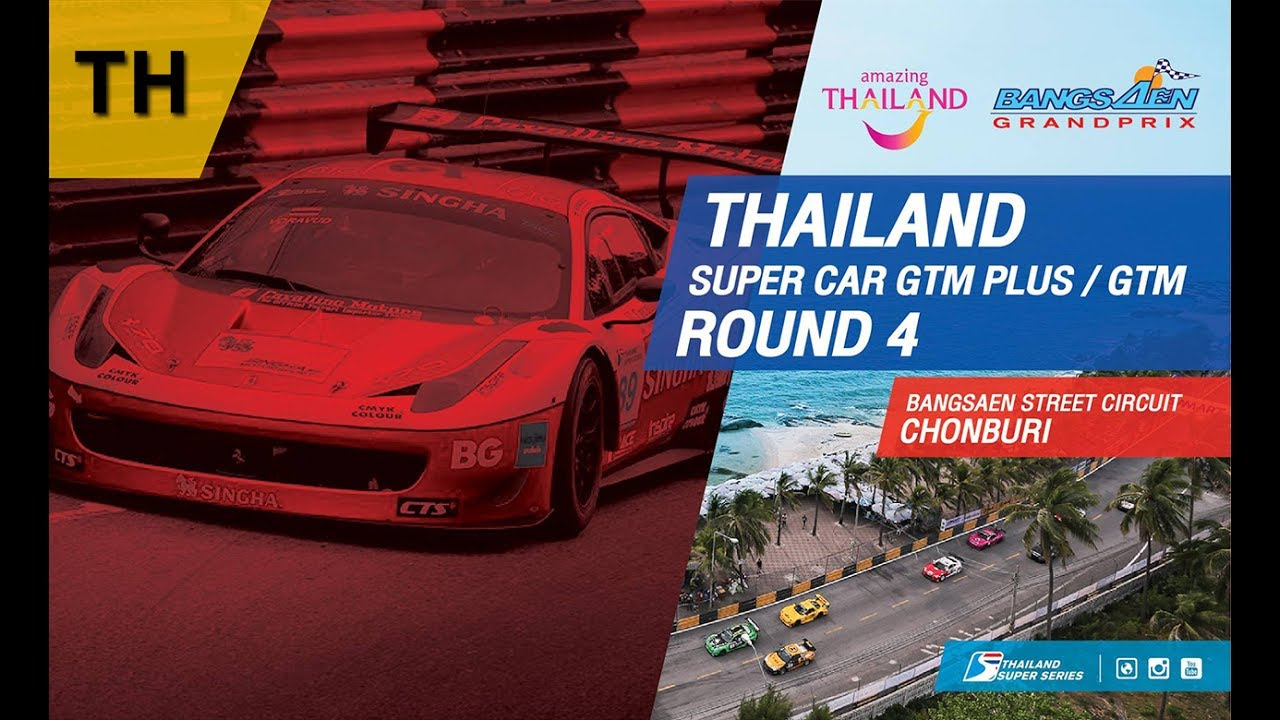 [TH] Thailand Super Car GTM Plus / GTM : Round 4 ​@Bangsaen Street Circuit,Chonburi