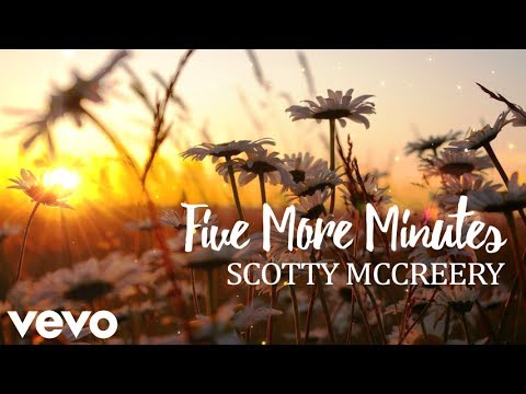 Scotty McCreery - Five More Minutes (Lyrics)