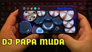 Download DJ PAPA MUDA - GELENG GELENG KERINGETAN | REAL DRUM COVER