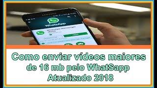 Como enviar vídeos pelo WhatSapp maior que 16mb 2018