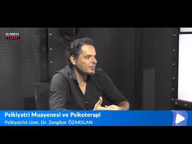 Psikiyatrist Uzm. Dr. Zengibar Özarslan - Psikiyatri Muayenesi ve Psikoterapi