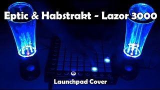 eptic habstrakt lazor 3000 launchpad cover