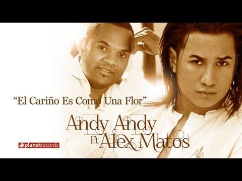 ANDY ANDY & ALEX MATOS - El Cariño Es...