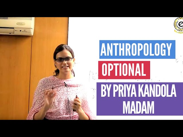 How to prepare Anthropology Optional for UPSC/IAS Exam/Anthropology optional by Ms. Priya EDEN IAS