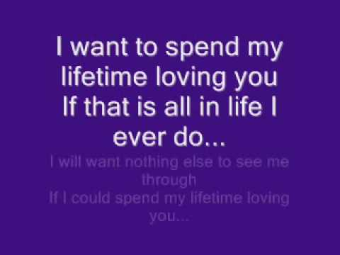 I Want to Spend My Life Time Loving You - Lyric (My ...