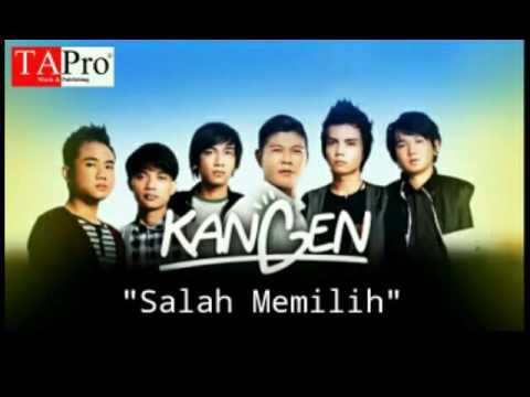 """Kangen Band - """"Salah Memilih"""""""