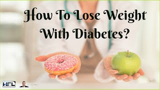 How To Lose Weight With Diabetes?
