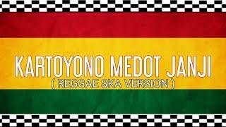 Kartonyono Medot Janji Cover ( Reggae SKA Version )