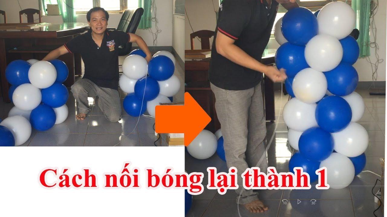 Hướng dẫn kết nối bong bóng lại thành 1 - Thầy Linh Bong Bóng