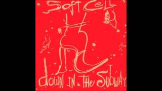 SOFT CELL - Disease and Desire [1984 Down in the Subway]