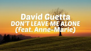 David Guetta - Don't Leave Me Alone (feat. Anne-Marie) [Lyric Video]