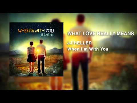 JJ Heller - What Love Really Means (Official Audio Video)