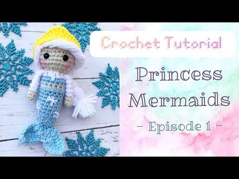 How to crochet : Princess mermaid Ice Princess