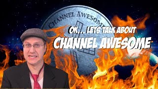 Ok... Let's Talk About Channel Awesome