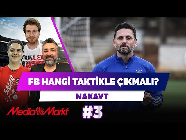 Fenerbahçe, Galatasaray derbisine hangi taktikle çıkmalı? | Uğur Karakullukçu & Ali Ece | Nakavt #3