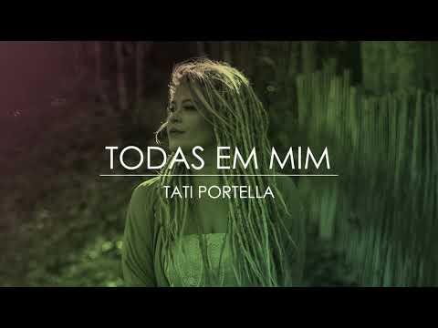 Tati Portella - Todas Em Mim thumbnail