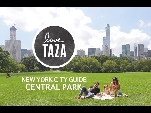Taza's NYC Guide: Central Park