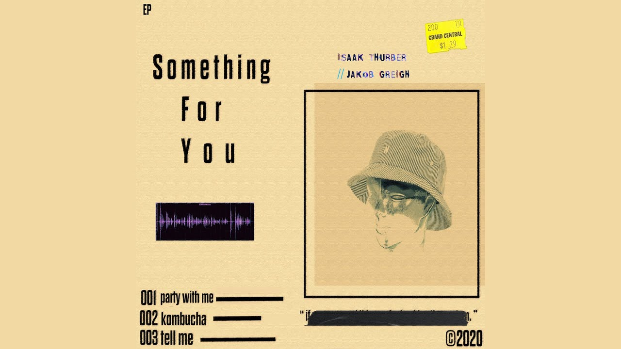 Something For You EP - Isaak Thurber & Jakob Greigh