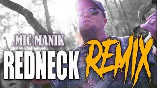Mic Manik - Redneck Remix - Demun Jones, Big Chuk, D Thrash, Bottleneck, Boondock Kingz
