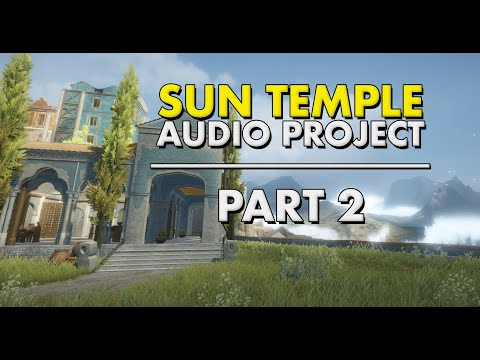 Unity Audio Tutorial Series: Adding Sounds to the Sun Temple - John