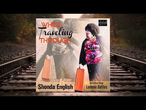 WHILE TRAVELING THROUGH by Shonda English featuring Lemmie Battles.