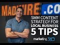 Social Media Content Strategy for Local Business - 5 Tips | Marketing 360