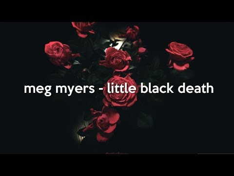 meg myers - little black death (lyrics)