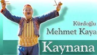 Develi - Kaynana - (Kürdoğlu) Mehmet Kaya & Konya Kaşık Ekibi
