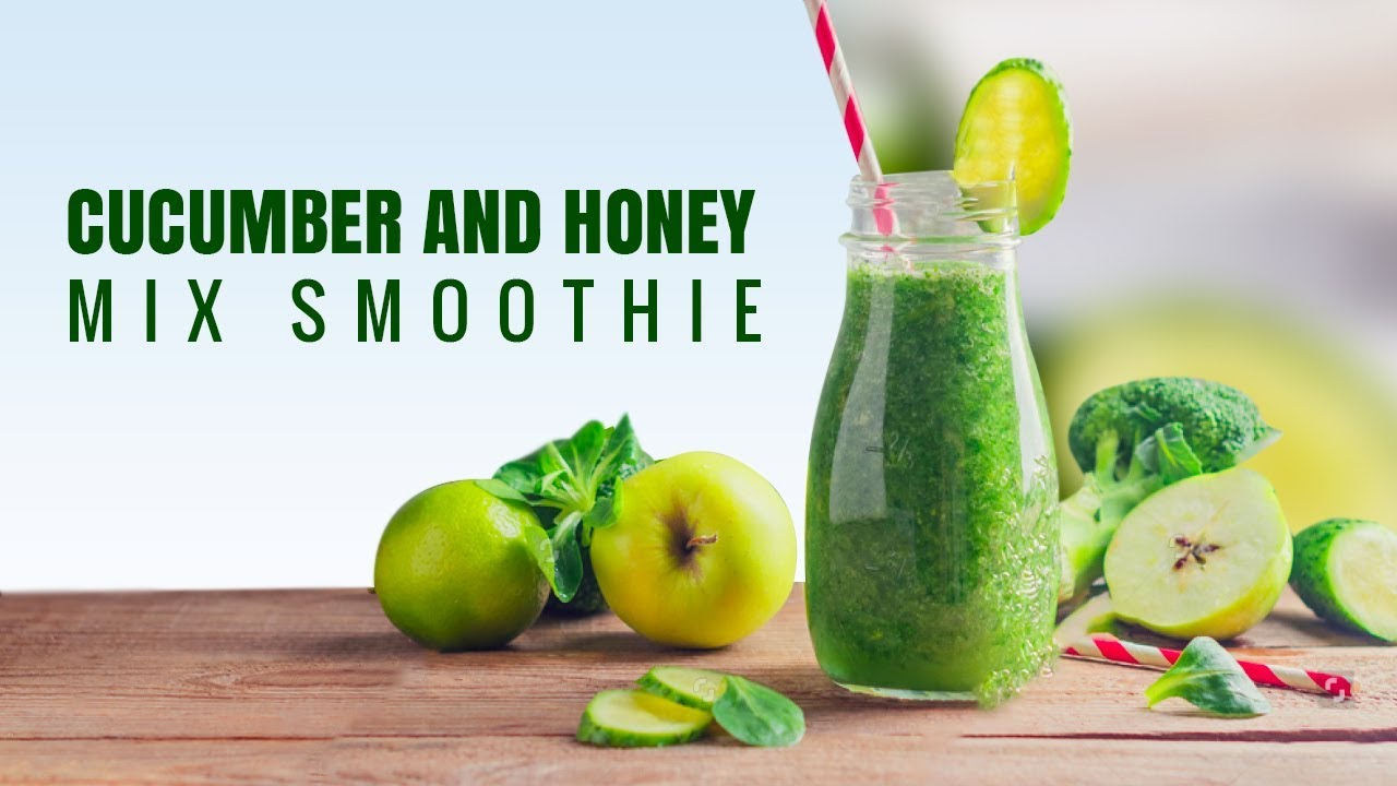 Best Weight Loss Tips   Cucumber & Honey Mix Smoothie (Weight Loss Smoothie)