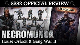 SS82 OFFICIAL REVIEW Necromunda House Orlock & Gang War 2