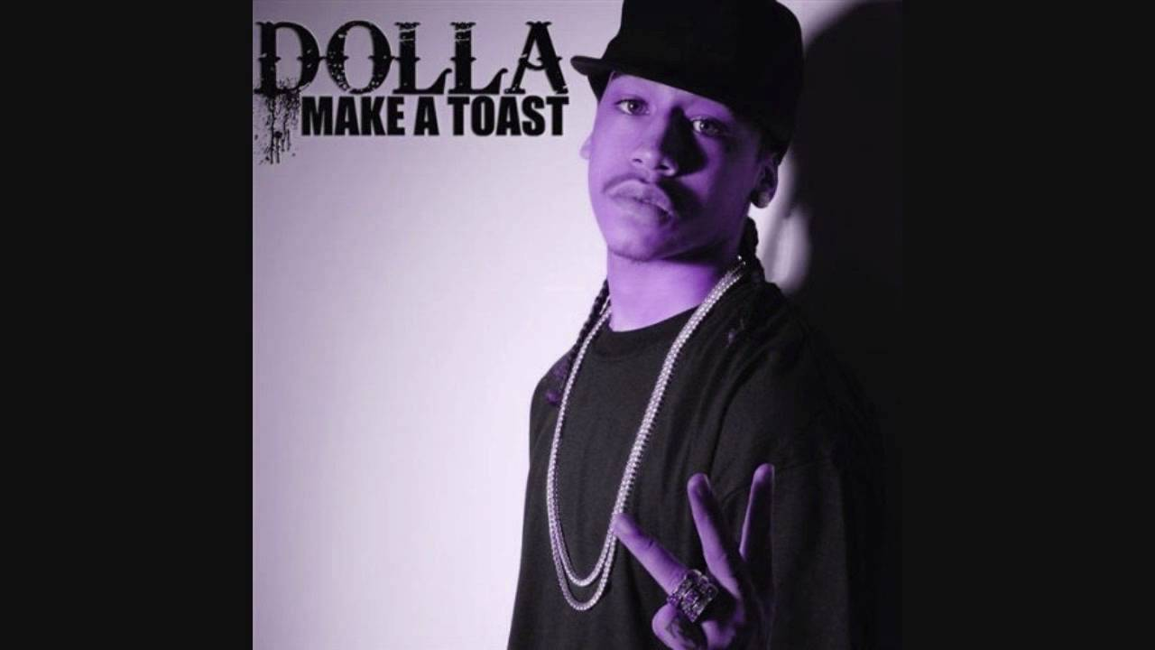 dolla lets make a toast