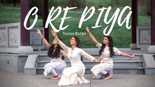 O Re Piya Dance Cover || Naina Batra || AAJA NACHLE