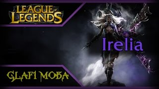Гайд Ирелия LoL Guide Irelia League of Legends ЛоЛ Гайд Ирелия