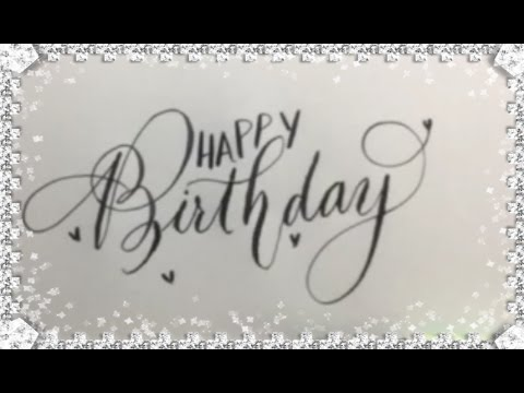 How To Write Happy Birthday In A Simple Calligraphy Style For Beginners