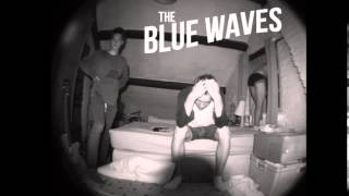 The Blue Waves - I Bet You Know [Demo]