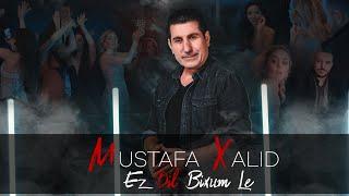Mustafa Xalid - Ez Dil Bixum lê New Clip مـُصطـفى خــالـِـد أز دل بوخم لي | Official Music Video |