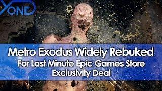 Metro Exodus Widely Rebuked for Last Minute Epic Games Store Exclusivity Deal