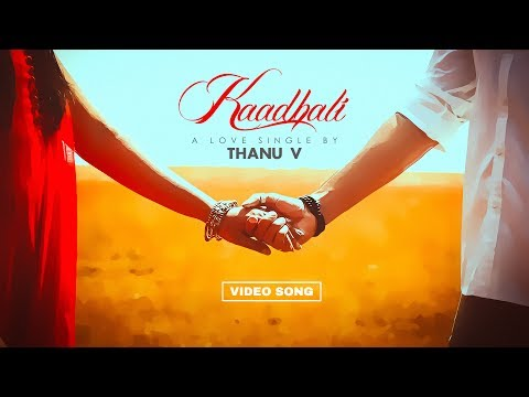Kaadhali - A Love Single By Thanu V ( Tamil Album Love Song ) FEB 14
