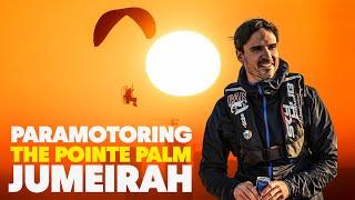 Paramotoring Dubai's Palm Fountain?? 😍 | The Breaking Pointe