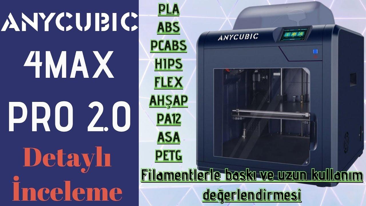 Anycubic 4Max Pro 2.0  3Boyutlu Yazıcı  Detaylı İnceleme