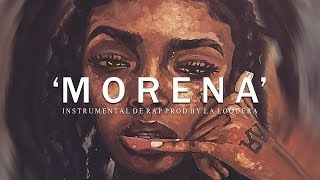 MORENA - BASE DE RAP HIP HOP INSTRUMENTAL (PROD BY LA LOQUERA 2018)