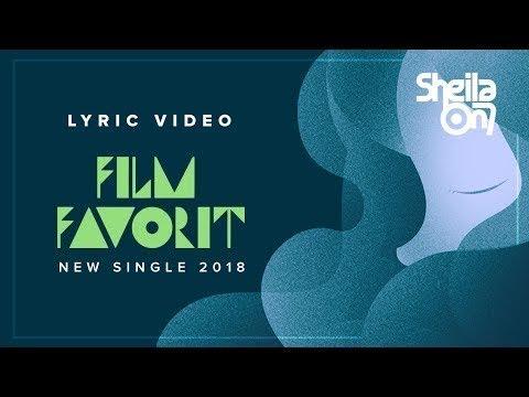 SHEILA ON 7 - FILM FAVORIT (AUDIO CLEAN) NEW SINGLE
