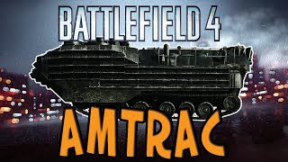Battlefield 4 - AMTRAC Rush M-COM Defending GOD - BF4 AAV-7A1 AMTRAC Gameplay Killstreak